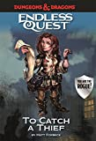 D&D Endless Quest: To Catch a Thief (Dungeons & Dragons Endless Que)