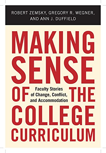 Making Sense of the College Curriculum: Faculty Stories of Change, Conflict, and Accommodation (English Edition)