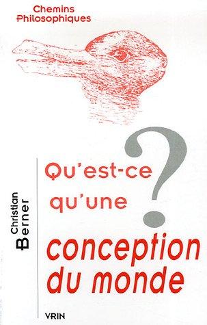 Qu'est-ce qu'une conception du monde ? par Christian Berner