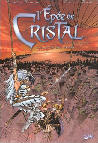 L'Épée de cristal, second cycle, tome 6 : La Cité des vents