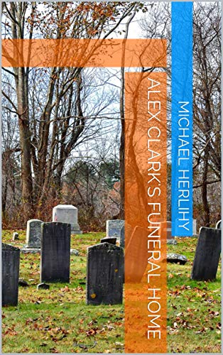 Alex Clark's Funeral Home (English Edition) (Funeral Clark)