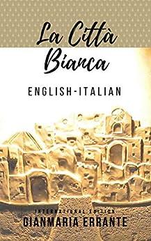 La Città Bianca: International Edition por Gianmaria Ferrante