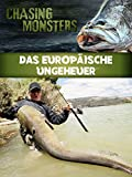Chasing Monsters - Das europäische Ungeheuer