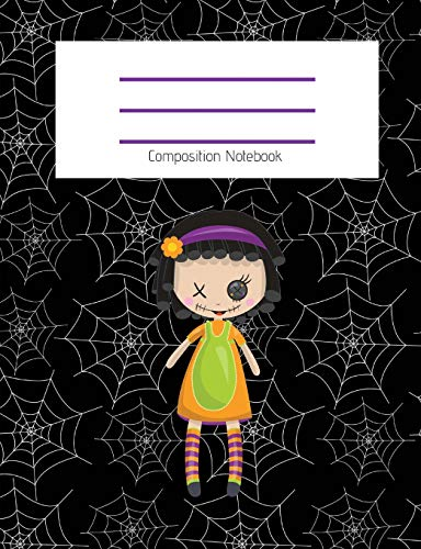 Composition Notebook: Cute Doll/Spiderweb/Cobweb/Fall/Halloween Themed Notebook For Girls - Wide Ruled Notebook 7.4 X 9.69 With 120 Pages School ... For School (Composition Notebook Wide Ruled)