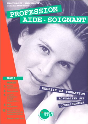 Profession aide-soignant t.2 : modules 3-4-5-9-12 & textes de lois