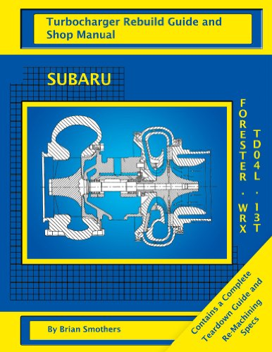 subaru-wrx-and-forester-td04-turbo-rebuild-guide-and-shop-manual-english-edition
