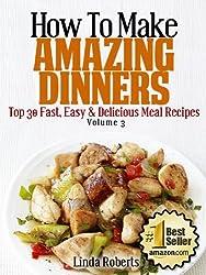 Dinner Recipes (Top 30 Easy & Delicious Recipes)