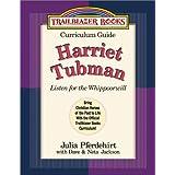 Harriet Tubman: Listen for the Whippoorwill (Trailblazer Books Curriculum Guides) by Julia Pferdehirt (2001-10-01)