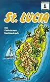 Schwarzer's Reiseführer Juwel der Antillen: St. Lucia. Und Nachbarinseln.