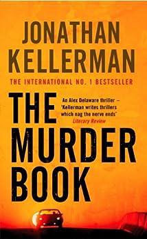 The Murder Book (Alex Delaware series, Book 16): An unmissable psychological thriller
