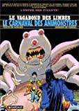 Le Vagabond des Limbes, tome 28 - Le Carnaval des animonstres