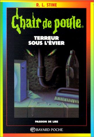 TERREUR SOUS L'EVIER. 7ème édition (Chair de Poule)
