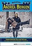 Notärztin Andrea Bergen 1393 - Arztroman: Todesfahrt bei Eis und Schnee
