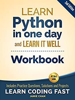 Python Workbook: Learn Python in one day and Learn It Well (Workbook with Questions, Solutions and Projects) (Learn Coding Fast Workbook 1) (English Edition) van [Publishing, LCF, Chan, Jamie]