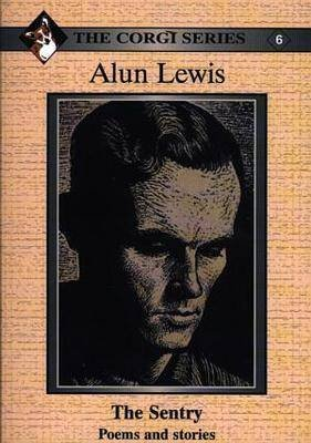 [Alun Lewis: The Sentry - Poems and Stories] (By: Alun Lewis) [published: March, 2003]