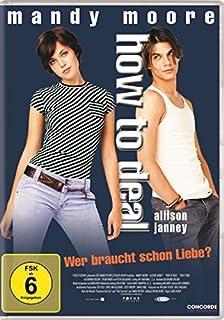 How to Deal - Wer braucht schon Liebe?