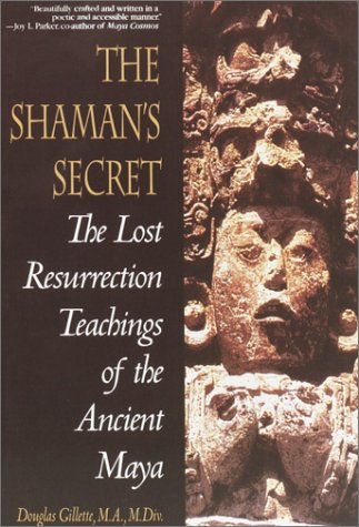 Price comparison product image Shaman's Secret: the Lost Resurrection Teachings of the Ancient Maya