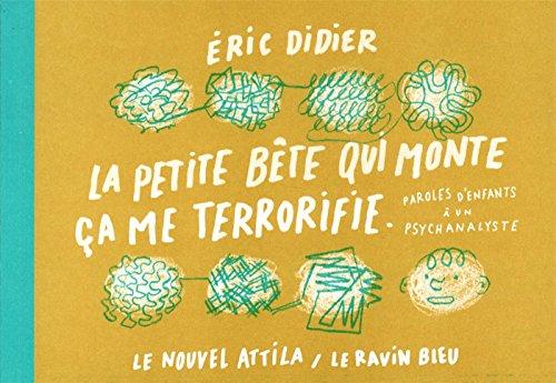 La petite bête qui monte ça me terrorifie par Eric Didier