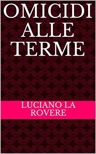 Omicidi alle Terme (Il Commissario Viganò Vol. 2) (Italian Edition) Sbc Communications