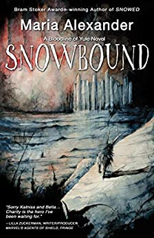 Snowbound (The Bloodline of Yule Trilogy Book 2) by [Alexander, Maria]