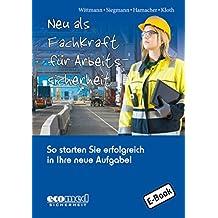 Neu als Fachkraft für Arbeitssicherheit: So starten Sie erfolgreich in Ihre neue Aufgabe!