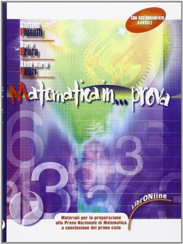 Matematica in prova. Con fascicolo di aggiornamento 2011. Eserciziarioper prova nazionale: matematica. Con espansione online. Per la Scuola media