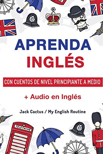Aprenda Inglés con cuentos de nivel principiante a medio: Mejore sus habilidades de comprensión lectora y audición en Inglés!: Volume 2 por My English Routine Team