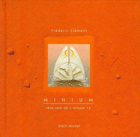 Minium. Rêve rare de 1 minute 12 par Frédéric Clément