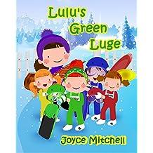 Lulu's Green Luge (Kids Picture Book)