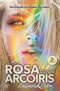 Rosa tras el arcoiris par Magnolia Moon