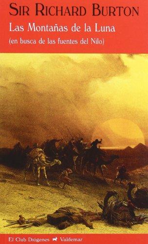 Las montañas de la luna: En busca de las fuentes del Nilo (El Club Diógenes) por Sir Richard Burton