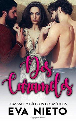 Dos Caramelos: Romance y Trío con los Médicos: Volume 1 (Novela Romántica y Erótica)