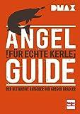 Produkt-Bild: DMAX Angel-Guide für echte Kerle: Der ultimative Ratgeber von Gregor Bradler