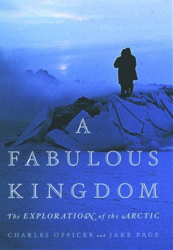 A Fabulous Kingdom: The Exploration of the Arctic by Charles Officer (2001-04-19)
