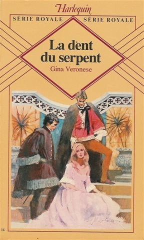 La Dent Du Serpent : Collection : Harlequin Série Royale N° 14
