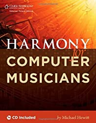 Harmony for Computer Musicians by Michael Hewitt (2010-11-25)