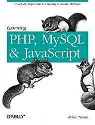 (Learning PHP, MySQL, and JavaScript: A Step-By-Step Guide to Creating Dynamic Websites) By Nixon, Robin (Author) Paperback on (07 , 2009)