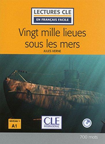 Vingt mille lieues sous les mers. Niveau 1 (A1). Con CD-Audio (Lectures CLE en français facile)