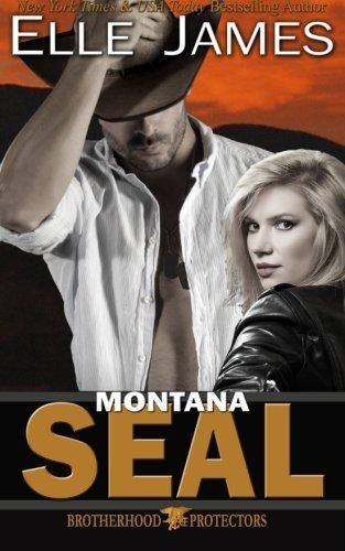 Montana SEAL (Brotherhood Protectors) (Volume 1) by Elle James (2015-11-12)