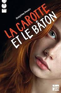 La carotte et le bâton par Delphine Pessin