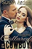 Collared By The Cowboy (Bad Boys Western Romance Book 3)