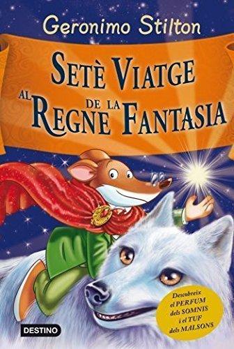 Setè viatge al Regne de la Fantasia (GERONIMO STILTON. REGNE DE LA FANTASIA) por Geronimo Stilton