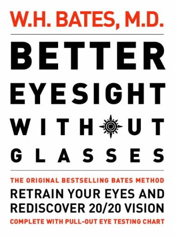 The Bates Method For Better Eyesight Without Glasses Pdf