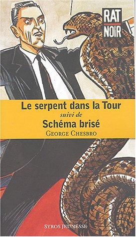 Le Serpent dans la tour, suivi de Schéma brisé