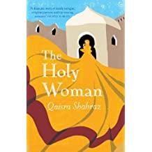The Holy Woman by Qaisra Shahraz (2013-12-31)