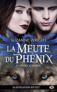 La meute du Phénix, tome 7 : Patrick Hardy par Suzanne Wright