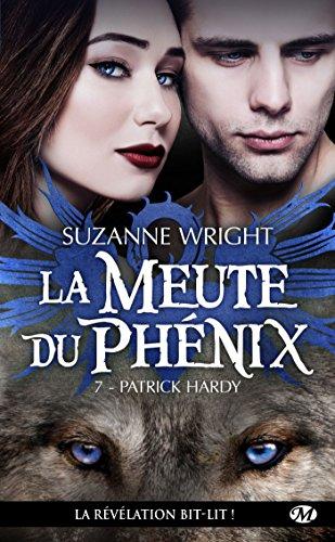 Patrick Hardy: La Meute du Phénix, T7 par [Wright, Suzanne]
