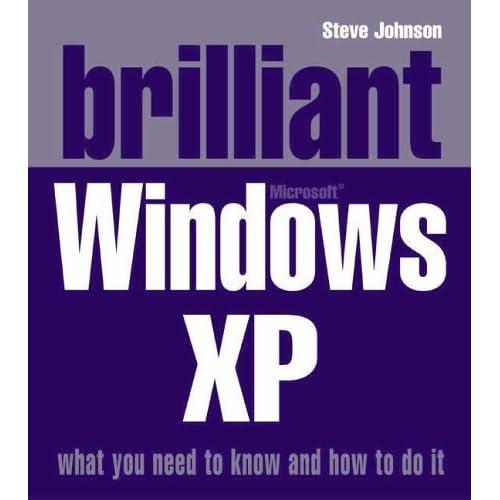 Brilliant Windows XP by Mr Steve Johnson (2005-04-21)