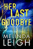Her Last Goodbye (Morgan Dane Book 2) by Melinda Leigh