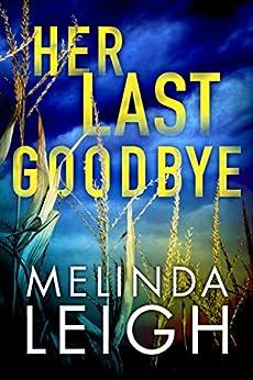 Her Last Goodbye (Morgan Dane Book 2) by [Leigh, Melinda]